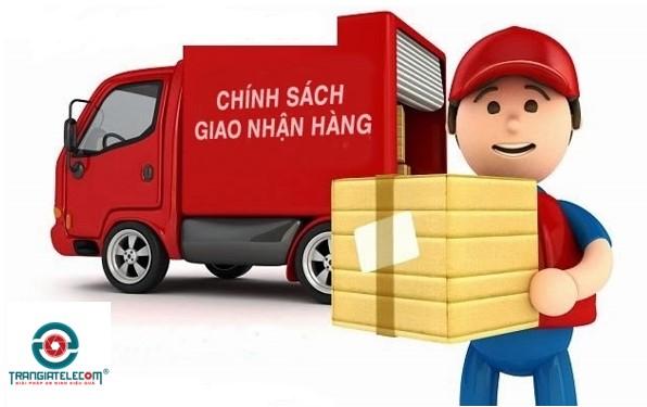 chính sách giao nhận - Trần Gia Telecom