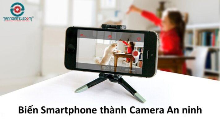 biến smartphone thành camera an ninh